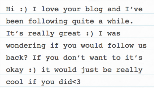 this blog makes up for wonderful people like this :) I love my followers!! (& I messaged you back, you know who you are lol)