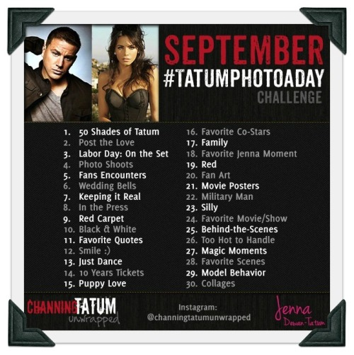 Today is the official kickoff for our first ever Tatum Photo-A-Day Challenge! Each day, fans can post your favorite photos of Channing Tatum and/or Jenna Dewan-Tatum that match the theme, and make sure you tag your pics with #TatumPhotoADay and the daily theme (#50ShadesofTatum, #PostTheLove, #MagicMoments, etc.). We'll pick some of your pics to share with the community. Most importantly, have fun and post your favorite pics of Chan and/or Jenna on Instagram, Twitter, Facebook, Pinterest, Tumblr and all your social networks! Need photos? You can find tons of pics anywhere online and in our gallery!