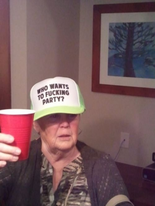 "Old Lady Wears ""Who Wants to Fucking Party?"" Hat I only have one day left to live. Let's do this."