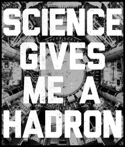 ih8religion:  SCIENCE GIVES ME A HADRON