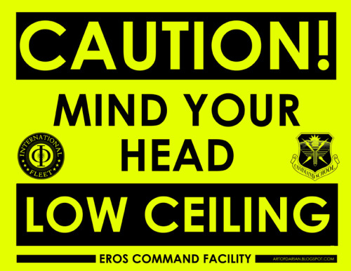 CAUTION! Mind Your Head. LOW CEILINGS. Welcome to EROS COMMAND Cadets. #Endersgame artofdarian.blogspot.com