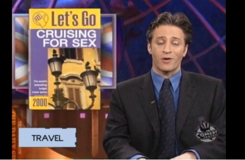 Let's Go Cruising for Sex by Jon Stewart.