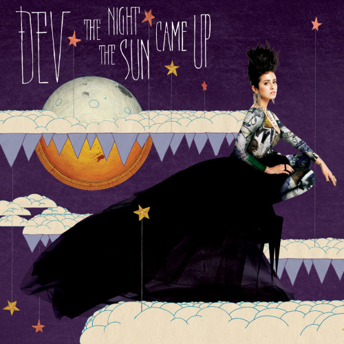 The Night the Sun Came Up - Dev.  An amazing album…