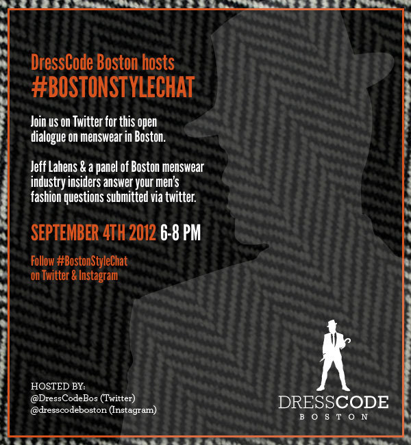 Join #BostonStyleChat on Twitter and Instagram on Sept 4th 6-8PM. Jeff Lahens and a group industry insiders will gather @seaportboston to openly discuss men's style and the business of menswear in Boston.