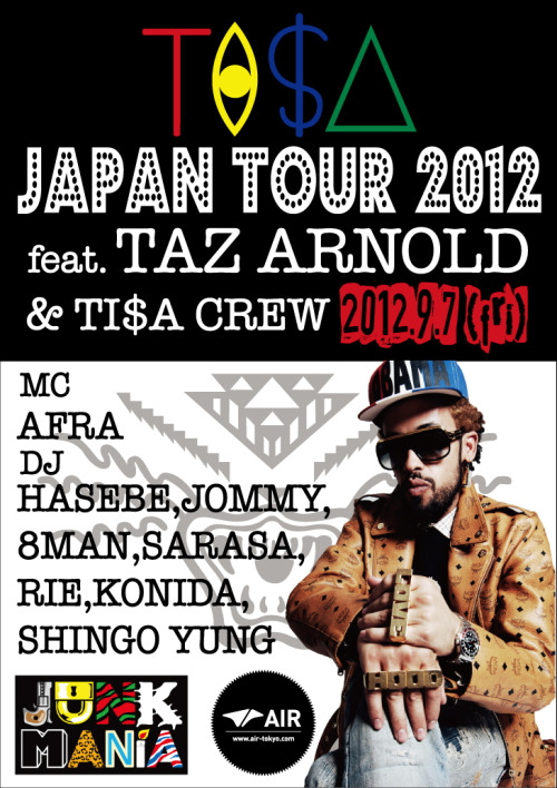 TI$A JAPAN TOUR 2012 feat.TAZ ARNOLD @代官山AIR #junkmania #tisa #tazarnold