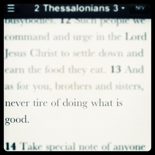 day 216: #nevertire #keeponkeepingon (Taken with Instagram)