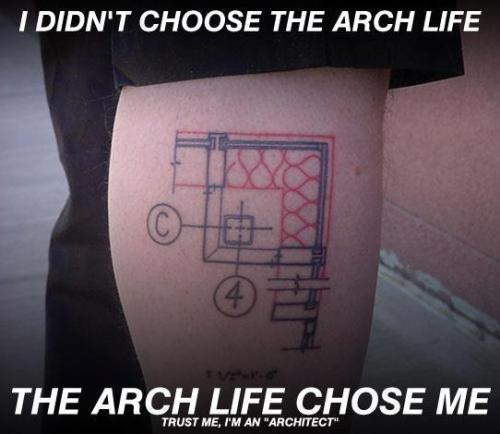 "archi-tecture:  I didn't choose the arch life… The arch life chose me! … Trust me- I'm an ""architect."""