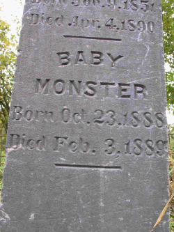 theoddmentemporium:  BABY MONSTER Born Oct. 23, 1888 Died Feb. 3, 1889. Does anyone know the story behind this? UPDATE: Monster is a surname. A relative of 'Baby Monster,' John C. Monster, shares this tombstone. [Thanks to Vintage-Royalty for this one!]