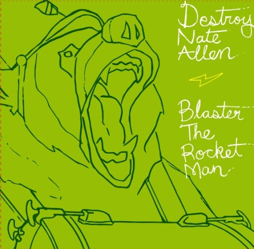 I just ordered this baby; Destroy Nate Allen and Blaster the Rocket Man split 7""