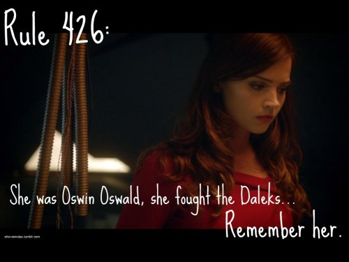 Rule 426: She was Oswin Oswald, she fought the daleks, remember her.  SUBMISSION