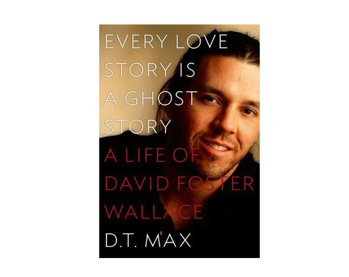 An interview with D.T. Max, author recently released David Foster Wallace biography, Every Love Story Is a Ghost Story