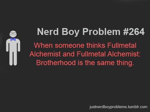 "Submitted by anonymous ""When someone thinks Fullmetal Alchemist and Fullmetal Alchemist: Brotherhood is the same thing."""