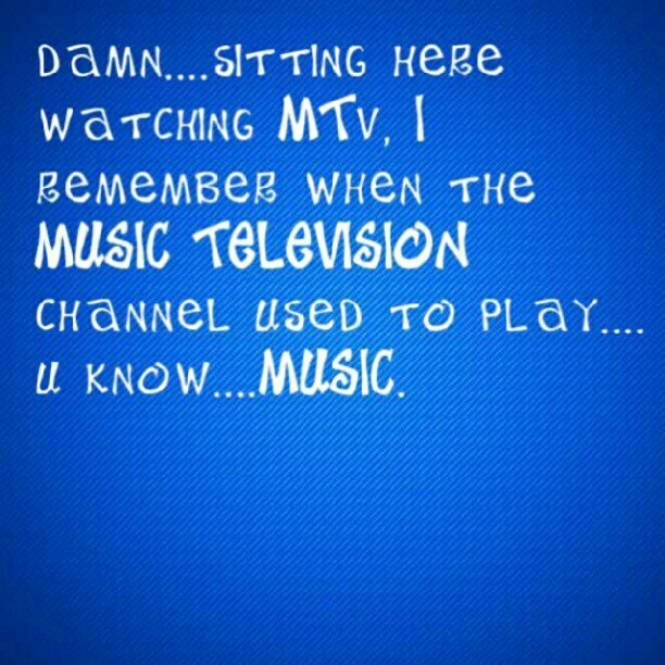 #music #mtv #stupidtelevision (Taken with Instagram)