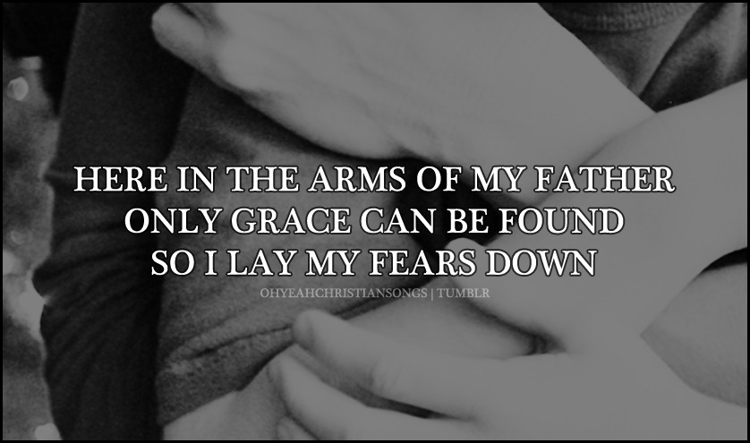 """Here in the arms of my Father Only grace can be found So I lay my fears downNothing is the same anymore You've changed me from the inside out Now my heart is beating and it's singing…"" Can't Get Over You - Anthem Lights"