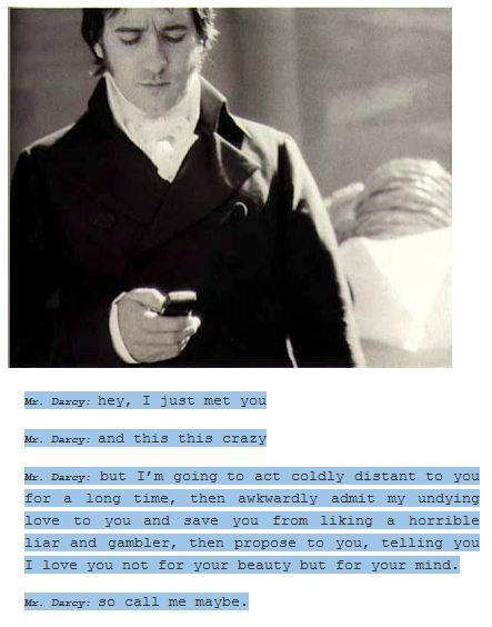 ……Mr Darcy's version of Call Me Maybe =)) =)) =))