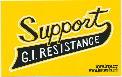A sticker supporting G.I. resistance printed by Iraq Veterans Against the War (IVAW) and Justseeds. Undated (probably 2011).