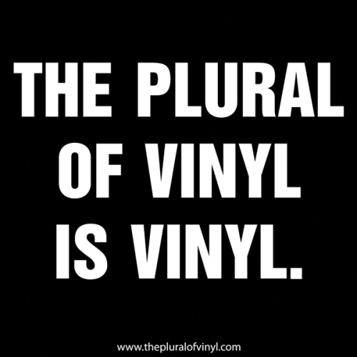 nevver:  The plural of vinyl