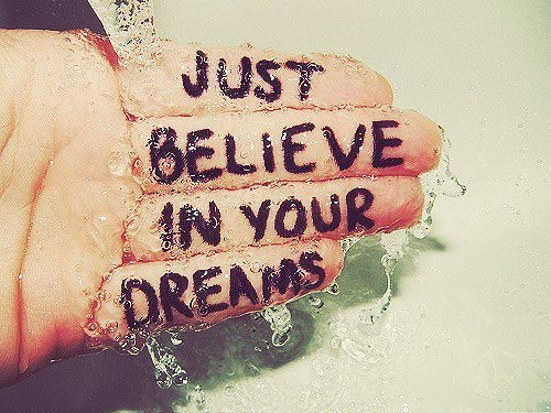 realmagda:  just Believe in your dreams