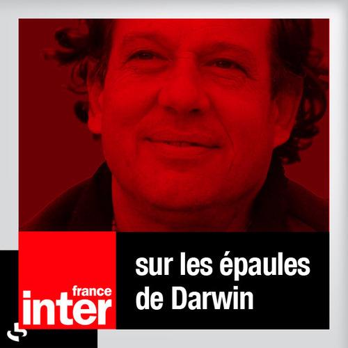 SUR LES EPAULES DARWIN PODCAST TÉLÉCHARGER DE