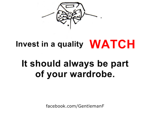 Invest in a quality watch facebook.com/GentlemanF