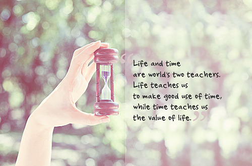"""Time is the treasure of life. Time IS life.  Time is the willing sacrifice that you offer up to the worship of what you love. Don't tell me what you love. Tell me where you spend your TIME and I'll tell YOU what you love. ""  Until you value yourself, you won't value your time. Until you value your time, you will not do anything with it.   so tell me, How Do You Spend Your Time?"
