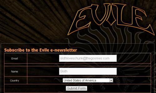 olevile:  Sign up for the EVILE NEWSLETTER and ensure you don't miss any Evile news. There'll be lots of cool news coming up including news about Album #4! http://www.evile.co.uk/newsletter/subscribe/
