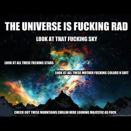 #Universe. #awesome #lol #funny #meme #mountain #majestic #stars #galaxy #rad (Taken with Instagram)