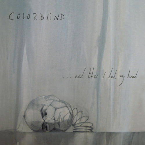 ALBUM HIGHLIGHT: And then I Lost My Head by Colorblind
