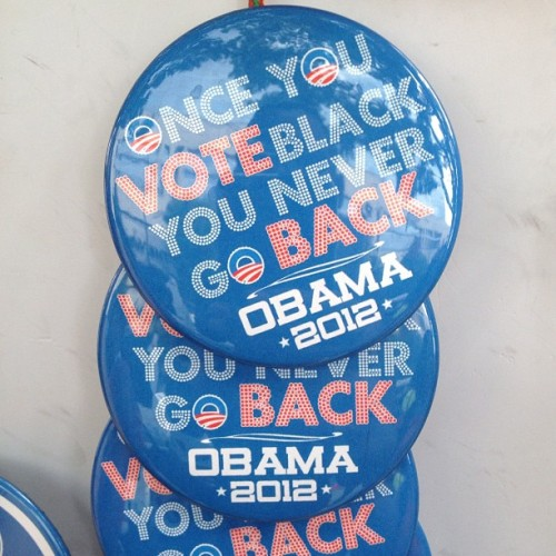 """Once you vote black you never go back"" #dnc2012 #buttons #thingsclearlynottruebutfuntosay (Taken with Instagram)"