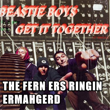 THE FERN ERS RINGIN ERMAHGERD! (who says I ain't got no photoshop skillz)