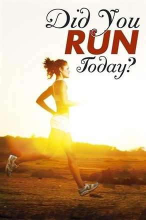Did you run today?  Or did you do whatever you do to clear your mind of the hassles of your day to day life? If not then you should. It does a world of good for your mood.