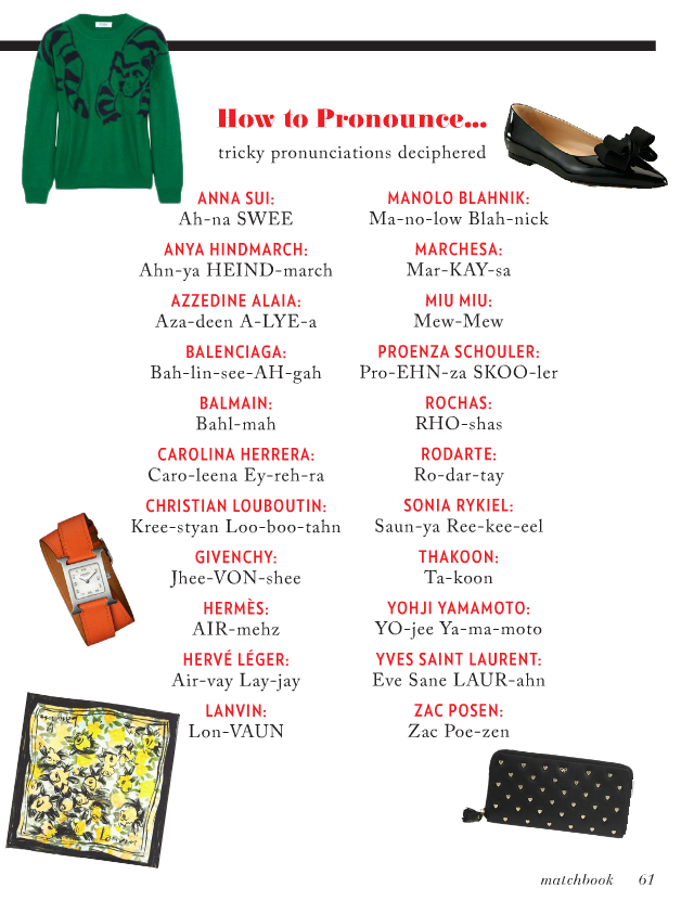 matchbookmag:  Tricky fashion pronunciations… ;)