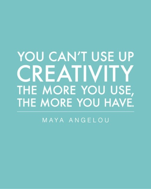 Creativity: Use it.