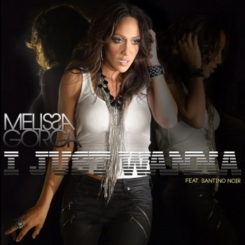 "The album art for Melissa Goraga's next single, ""I Just Wanna,"" being released September 9!"