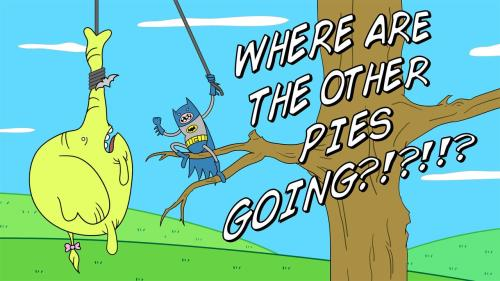 miniadventuretimebatman:  The Elephant Who Bakes Mini-Batman's Adventure Time Adventures - Part Two Too many pies. Odd distribution patterns. Something is not right.
