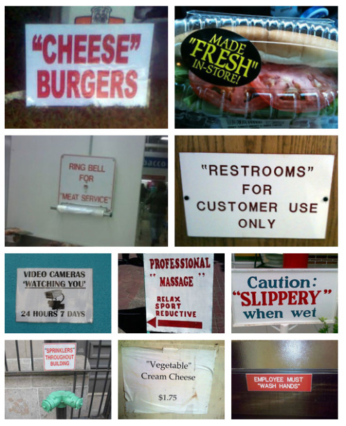 grammarlyblog:  These are some very awkward uses of quotation marks. Please note that when quotation marks are used in any situation other than to signify a quote, they indicate differing degrees of sarcasm.  Quotation marks should not be used for marking emphasis.  They're so weird. Whenever I come across one of those, I look at them twice to see if I missed anything. Nope. Just incorrect use of quotation marks.