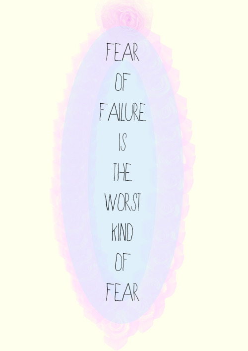 "Fear of failure is the worst kind of fear. It really is. It hinders you from success. It lingers. The ""what if"" question lingers. What if I am not afraid? What if I am brave? What if I am fearless? So many alternative endings, yet only one is reality.   Check me out on www.society6.com/Taranadyaa ! :)"