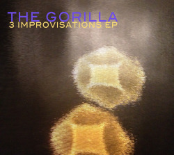 LISTEN: The Gorilla's NEW IMPROVISED EP
