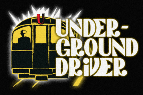 U is for Underground Driver