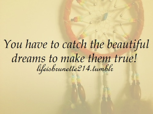 that's why it's called a dreamcatcher <3 I can use one of those
