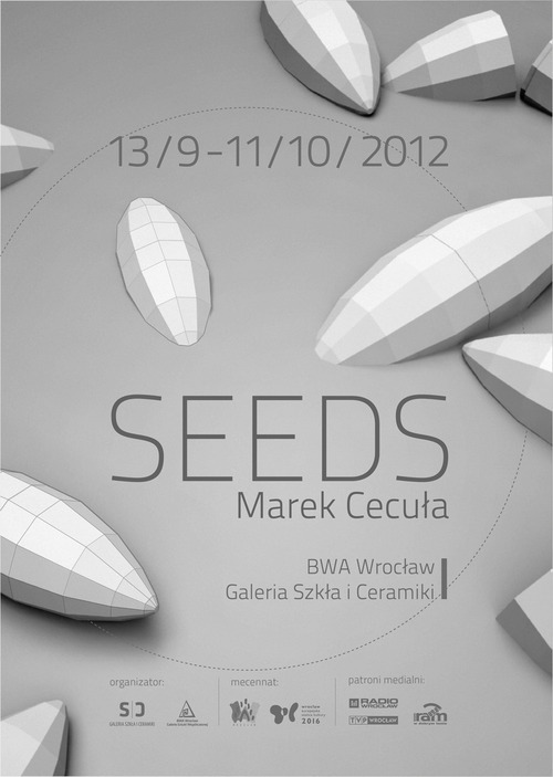 Marek Cecuła SEEDS the art of survival/ Glass and Ceramics Gallery, Wrocław