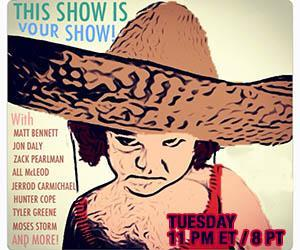 This Show is Your Show Matt Bennett is joined by Jon Daly, Zack Pearlman, All McLeod, Jerrod Carmichael, Hunter Cope, Tyler Greene and Moses Storm for another edition of THIS SHOW IS YOUR SHOW, streaming live from Meltdown Comics!