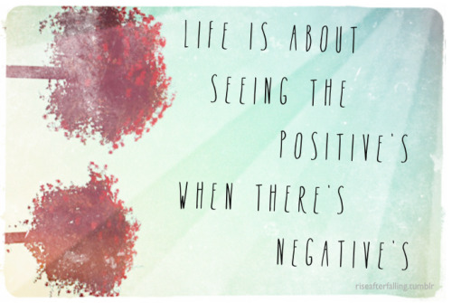 riseafterfalling:  Positives. ☼ Welcome to the Bright Side! ☼ Check out the network here
