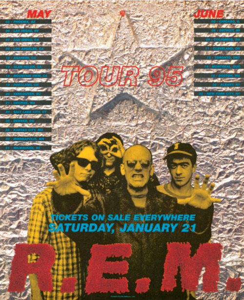 Ad for R.E.M.'s 1995 tour. I saw them on this tour with my buddy Argylekneesocks.