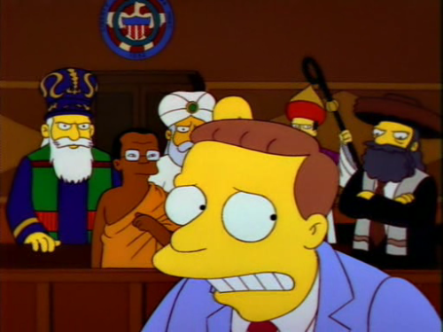"abloodymess:  ""Next case, the National Council of Churches versus Lionel Hutz.""""Oh, right, that thing."""