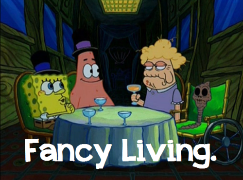 Lol Fancy Living= Fancy Day.