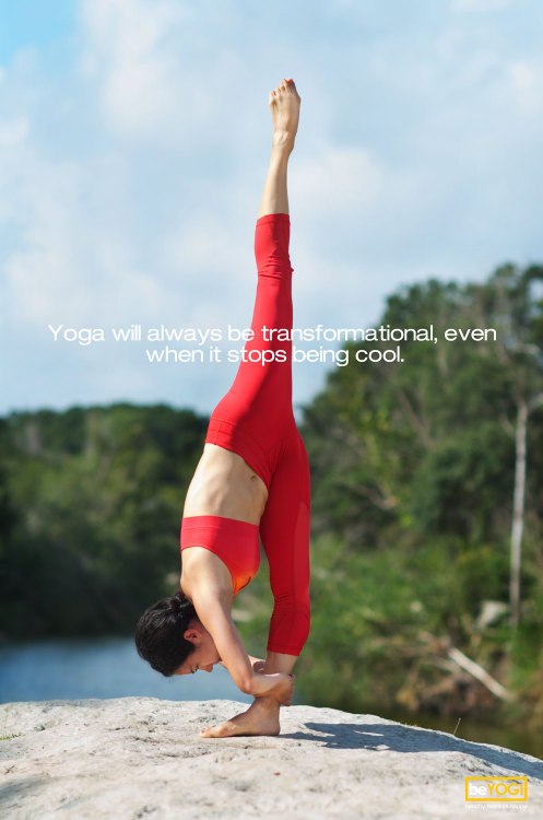 Yoga will always be transformational, even when it stops being cool.