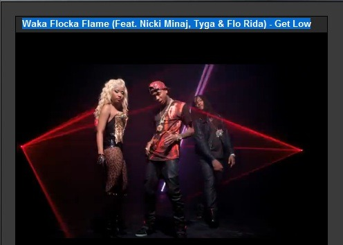 Get low-Waka Flocka Flame,Tyga and Nicki Minaj