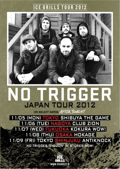 icegrillsjp:  No Trigger Japan Tour ticket now on sale!http://www.icegrills.jp