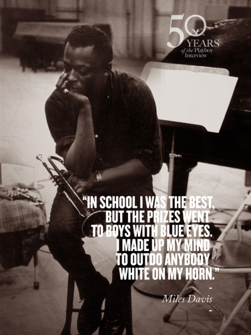 jazzismonochrome:  Miles Davis, from the 1962 Playboy interview.